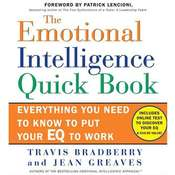 The Emotional Intelligence Quick Book: Everything You Need to Know to Put Your EQ to Work, by Travis Bradberry, Jean Greaves