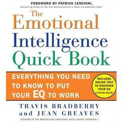 The Emotional Intelligence Quick Book: Everything You Need to Know to Put Your EQ to Work Audiobook, by Jean Greaves, Travis Bradberry