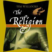 The Religion: A Novel, by Tim Willocks
