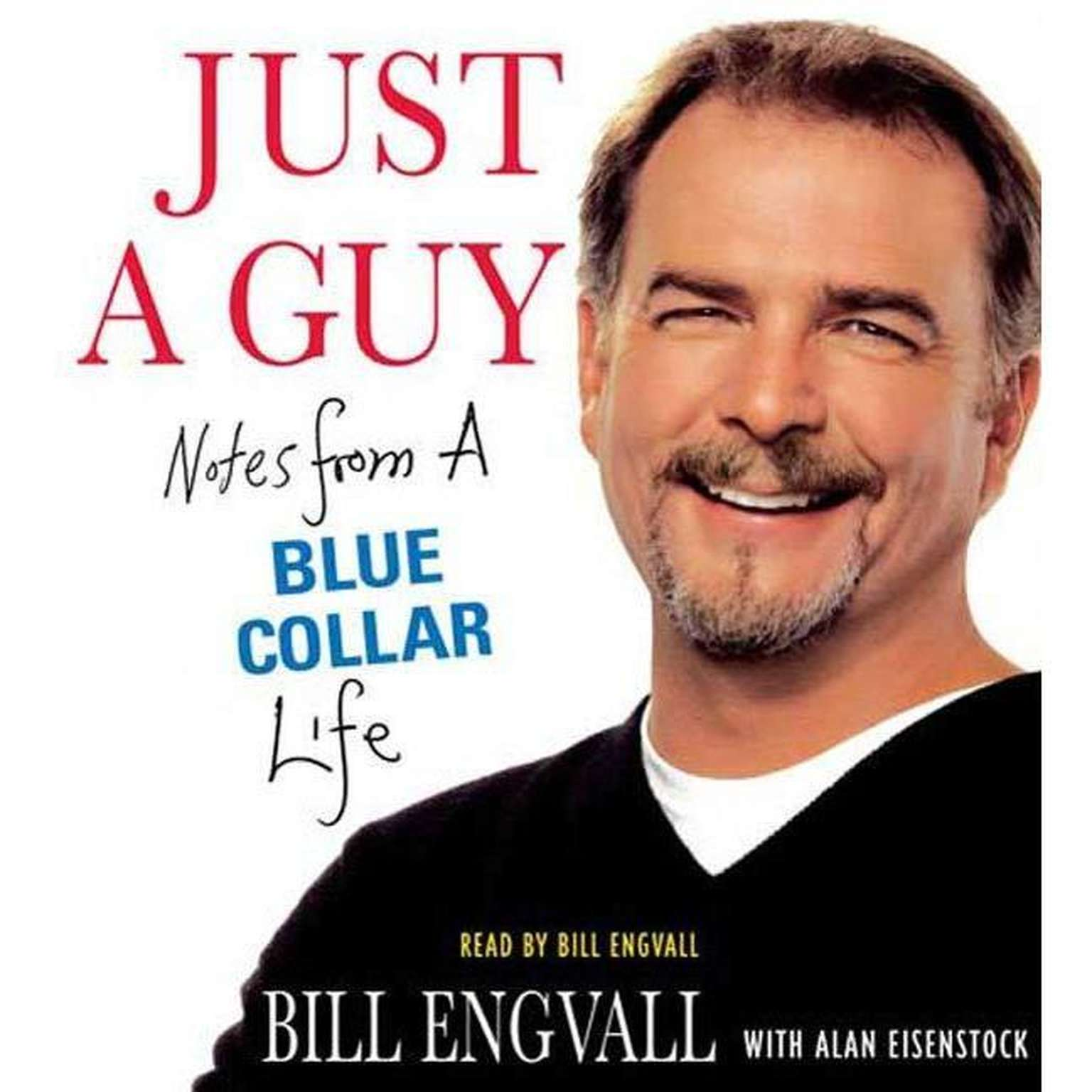 Printable Just a Guy: Notes from a Blue Collar Life Audiobook Cover Art