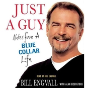 Just a Guy: Notes from a Blue Collar Life Audiobook, by Bill Engvall