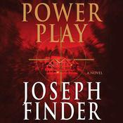 Power Play: A Novel Audiobook, by Joseph Finder