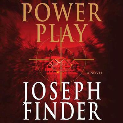 Power Play: A Novel Audiobook, by Joseph Finder