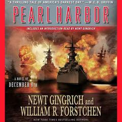 Pearl Harbor: A Novel of December 8th Audiobook, by Newt Gingrich, William R. Forstchen