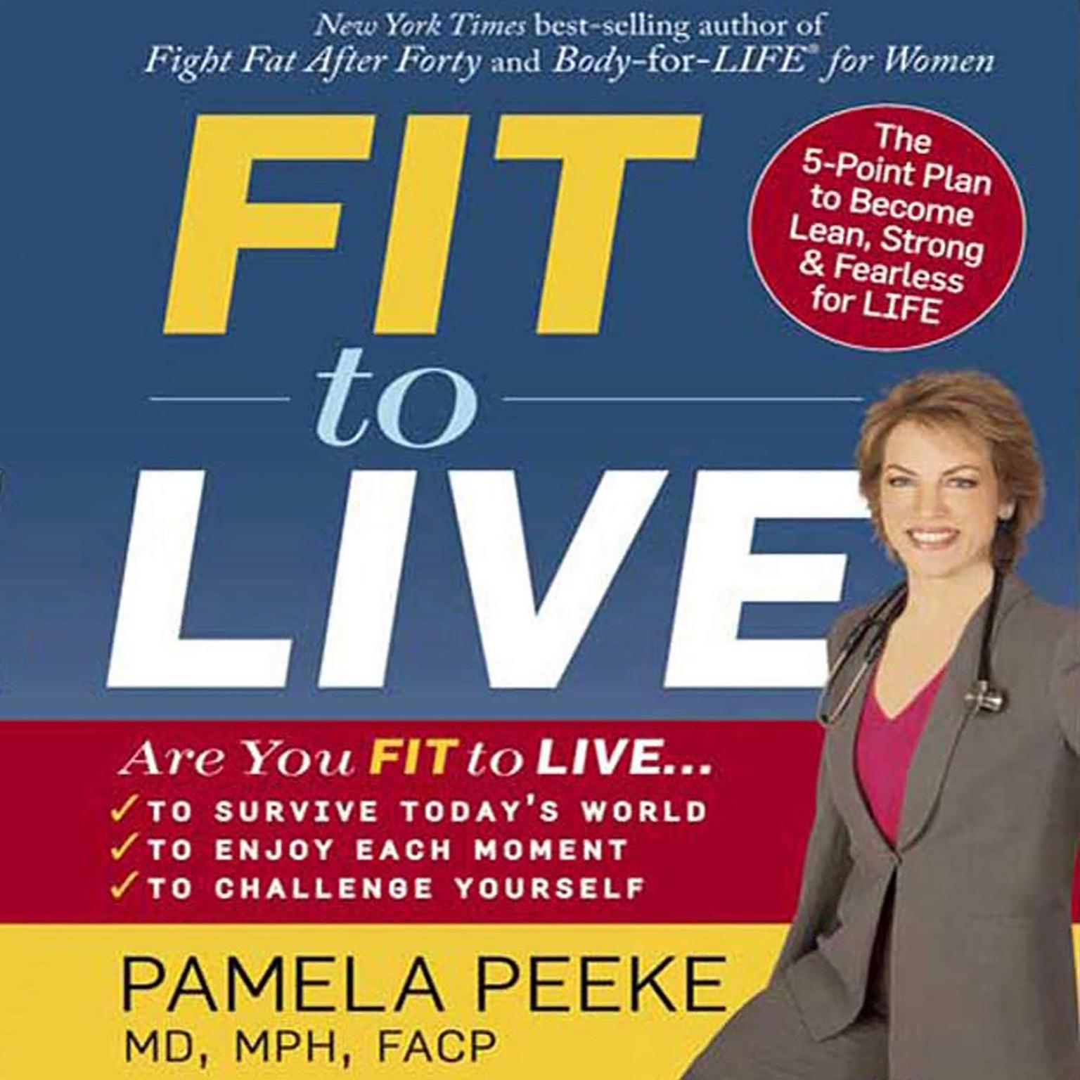 Printable Fit to Live: 5 Steps to a Lean, Strong, Fearless You Audiobook Cover Art
