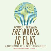 The World Is Flat 3.0: A Brief History of the Twenty-first Century, by Thomas L. Friedman