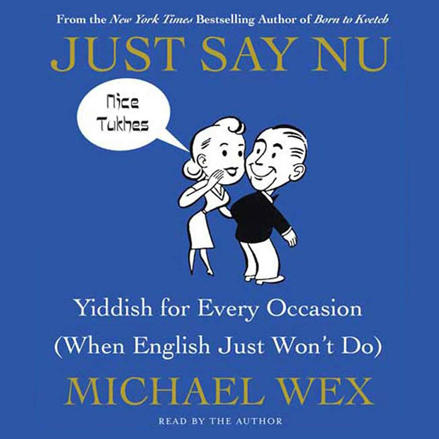 Printable Just Say Nu: Yiddish for Every Occasion (When English Just Won't Do) Audiobook Cover Art