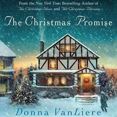 The Christmas Promise: A Novel Audiobook, by Donna VanLiere