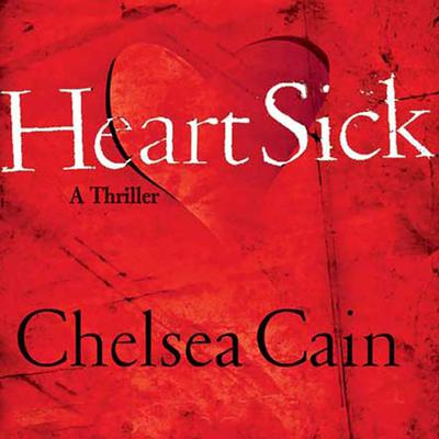 Heartsick: A Thriller Audiobook, by Chelsea Cain