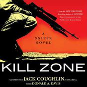 Kill Zone: A Sniper Novel Audiobook, by Jack Coughlin, Donald A. Davis, Sgt. Jack Coughlin, Donald Davis