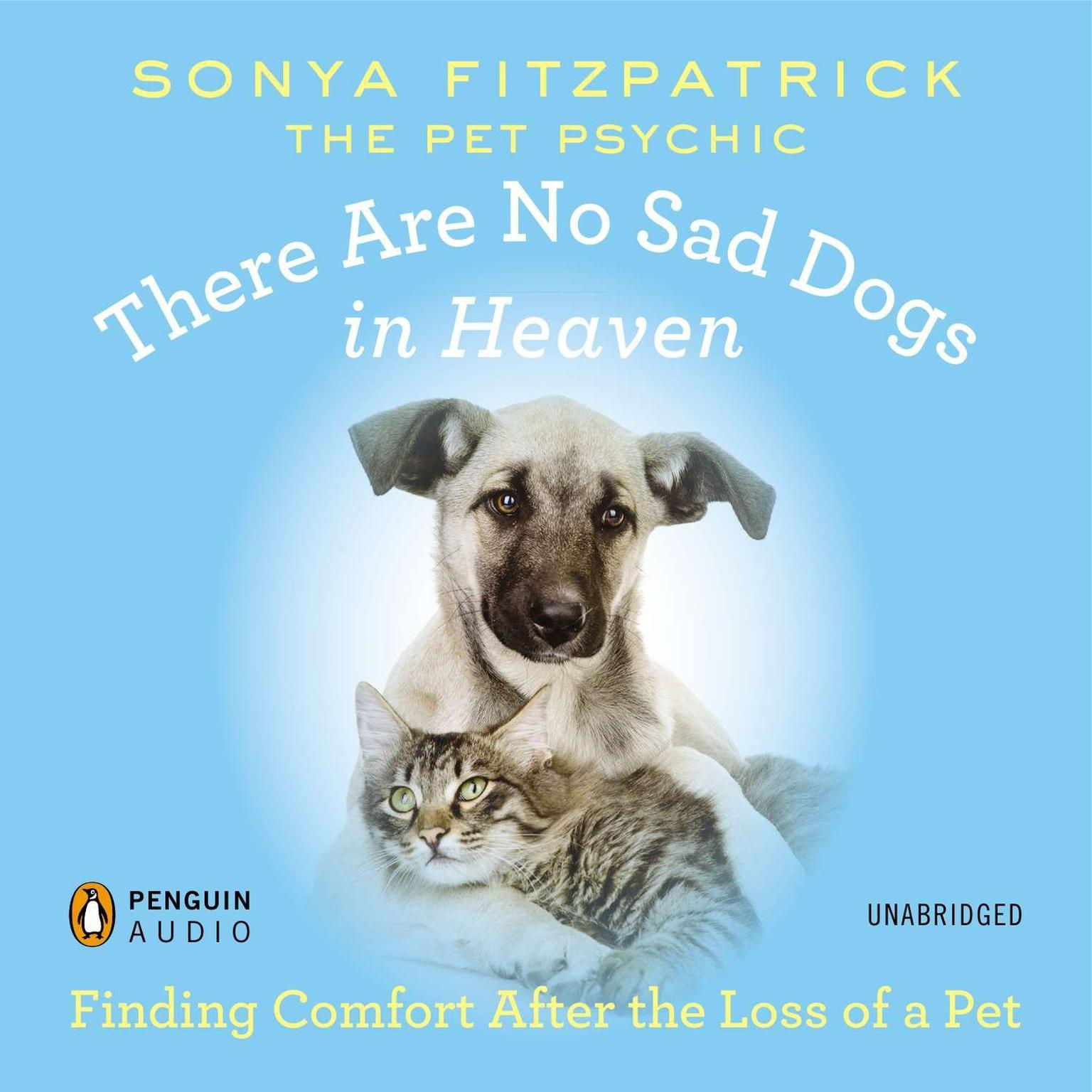Printable There Are No Sad Dogs in Heaven: Finding Comfort After the Loss of a Pet Audiobook Cover Art