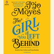 The Girl You Left Behind: A Novel Audiobook, by Jojo Moyes