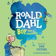 Boy: Tales of Childhood Audiobook, by Roald Dahl