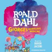 George's Marvelous Medicine, by Roald Dahl