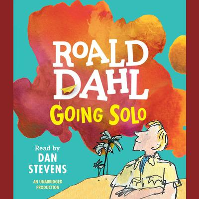 Going Solo Audiobook, by Roald Dahl