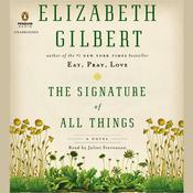 The Signature of All Things: A Novel, by Elizabeth Gilbert