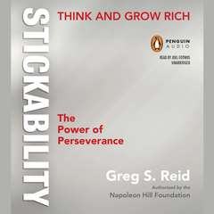 Think and Grow Rich Stickability: The Power of Perseverance Audiobook, by Greg S. Reid, Napoleon Hill
