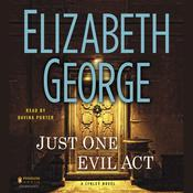 Just One Evil Act: A Lynley Novel, by Elizabeth George