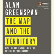 The Map and the Territory: Risk, Human Nature, and the Future of Forecasting, by Alan Greenspan