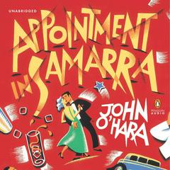 Appointment in Samarra Audiobook, by John O'Hara, John O'Hara