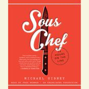 Sous Chef: 24 Hours on the Line Audiobook, by Michael Gibney