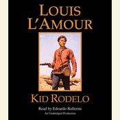 Kid Rodelo Audiobook, by Louis L'Amour