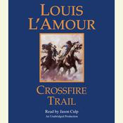 Crossfire Trail, by Louis L'Amour, Louis L'Amour