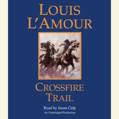 Crossfire Trail Audiobook, by