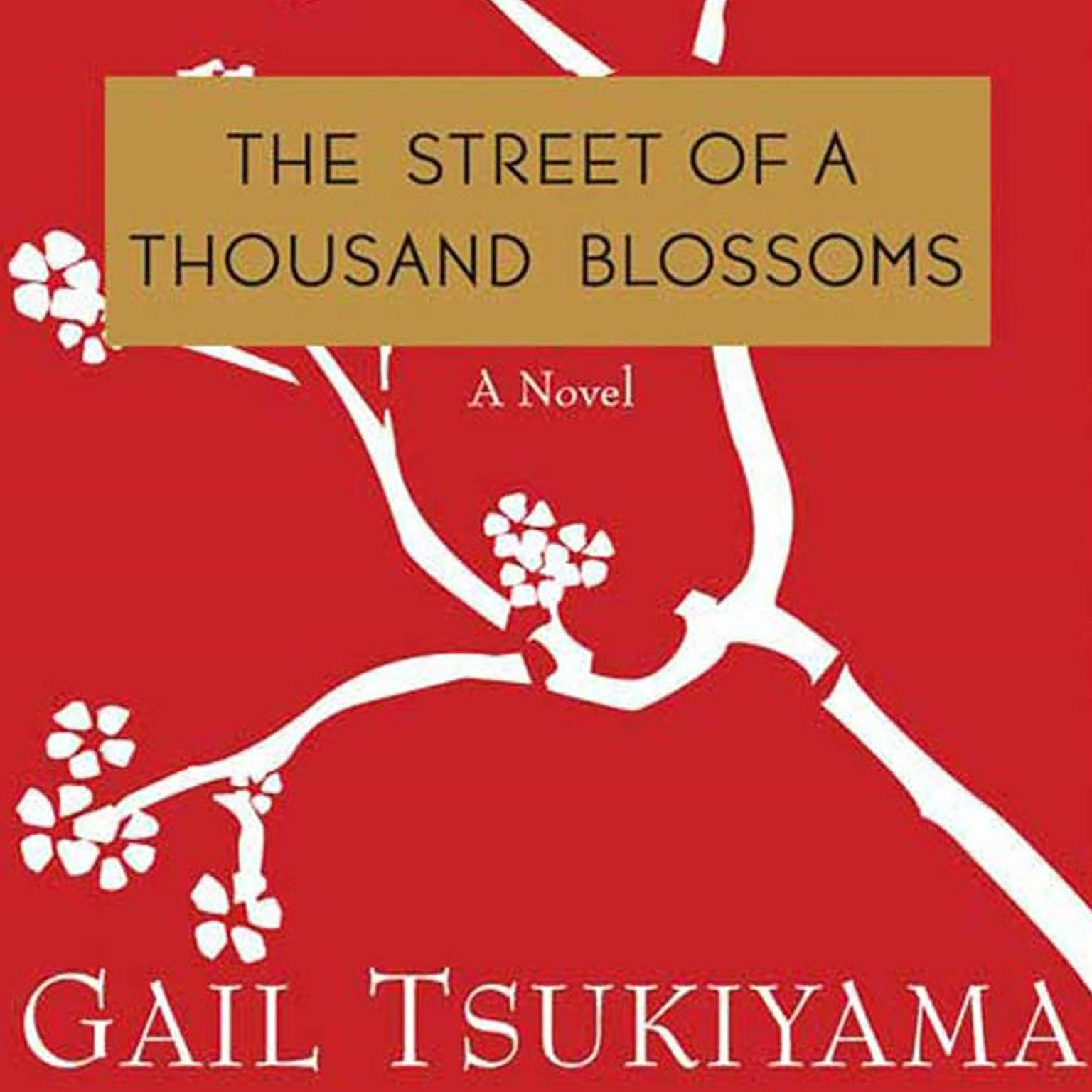 Printable The Street of a Thousand Blossoms: A Novel Audiobook Cover Art