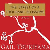 The Street of a Thousand Blossoms Audiobook, by Gail Tsukiyama