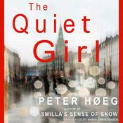 The Quiet Girl: A Novel Audiobook, by Peter Hoeg, Peter Høeg, Nadia Christensen