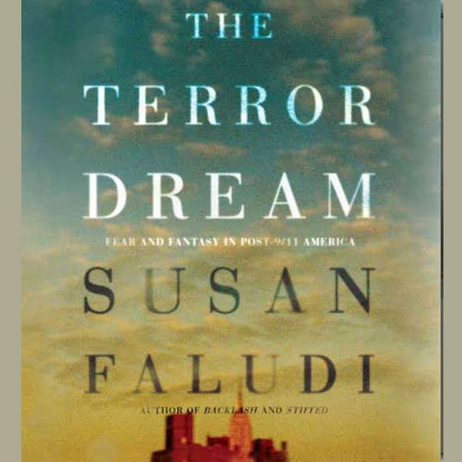 Printable The Terror Dream: Fear and Fantasy in Post-9/11 America Audiobook Cover Art