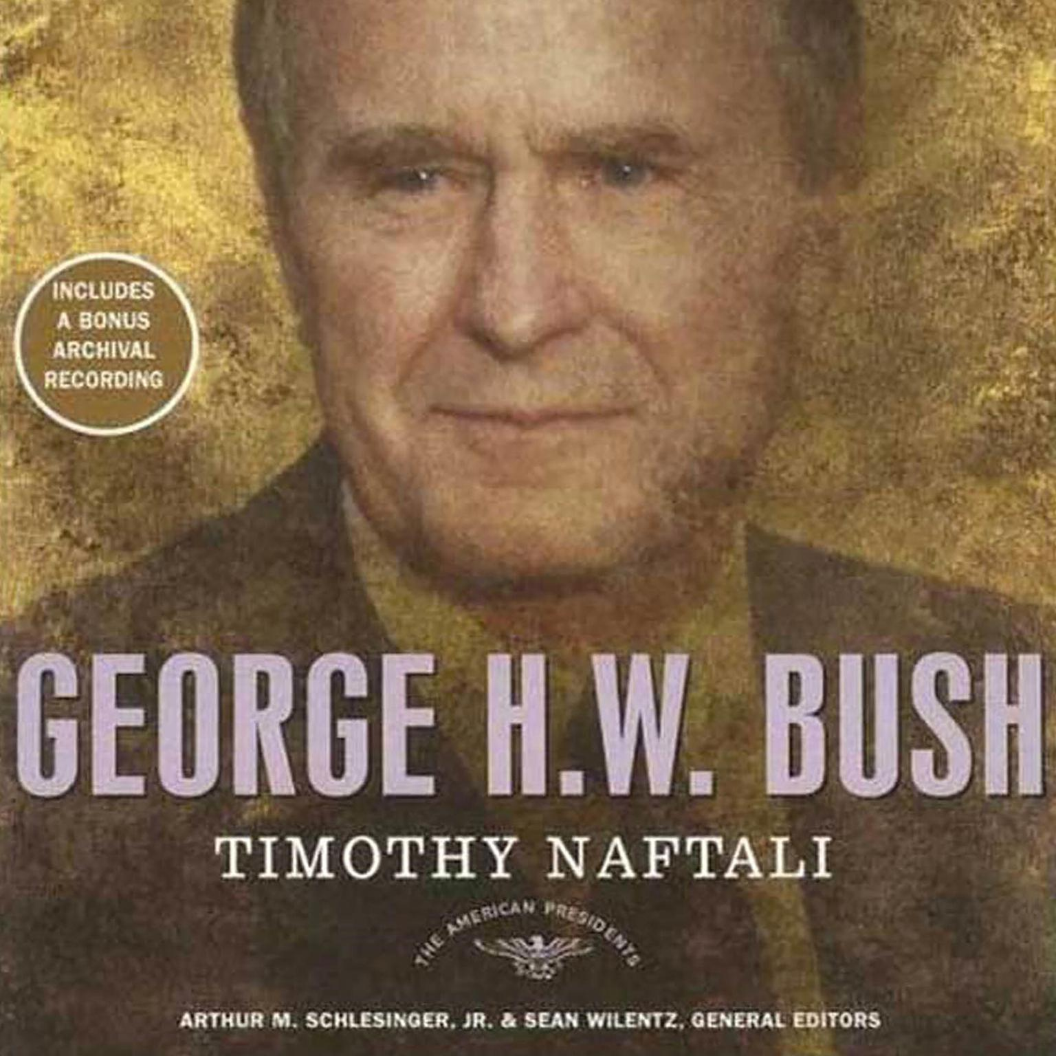 Printable George H. W. Bush: The American Presidents Series: The 41st President, 1989-1993 Audiobook Cover Art