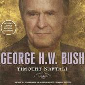 George H. W. Bush: The American Presidents Series: The 41st President, 1989-1993, by Timothy Naftali