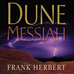 Dune Messiah: Book Two in the Dune Chronicles Audiobook, by Frank Herbert
