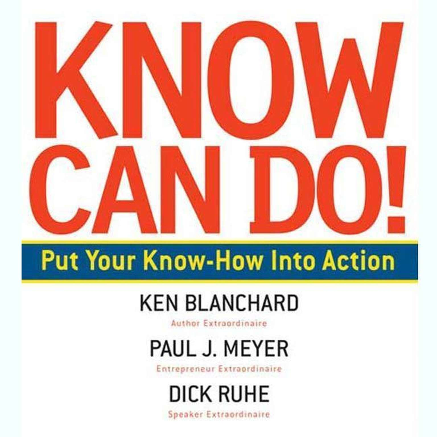 Printable Know Can Do!: How to Put Learning Into Action Audiobook Cover Art