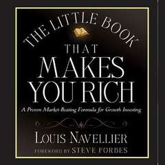 The Little Book That Makes You Rich: A Proven Market-Beating Formula for Growth Investing Audiobook, by Louis Navellier