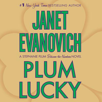 Plum Lucky: A Stephanie Plum Between the Numbers Novel Audiobook, by