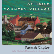 An Irish Country Village: A Novel Audiobook, by Patrick Taylor