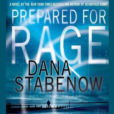 Prepared for Rage: A Novel Audiobook, by Dana Stabenow