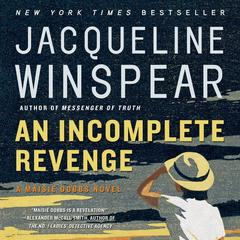 An Incomplete Revenge: A Maisie Dobbs Novel Audiobook, by Jacqueline Winspear