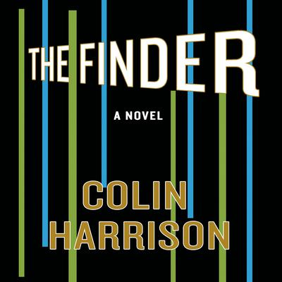 The Finder: A Novel Audiobook, by Colin Harrison