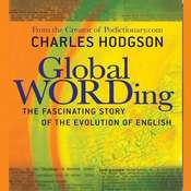 Global Wording: The Fascinating Story of the Evolution of English Audiobook, by Charles Hodgson