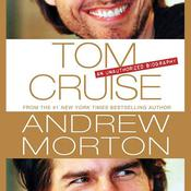 Tom Cruise: An Unauthorized Biography Audiobook, by Andrew Morton