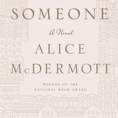 Someone: A Novel Audiobook, by Alice McDermott