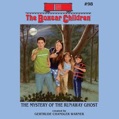 The Mystery of the Runaway Ghost Audiobook, by Gertrude Chandler Warner