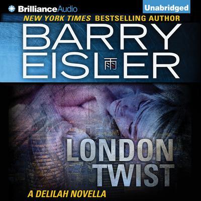 London Twist: A Delilah Novella Audiobook, by Barry Eisler