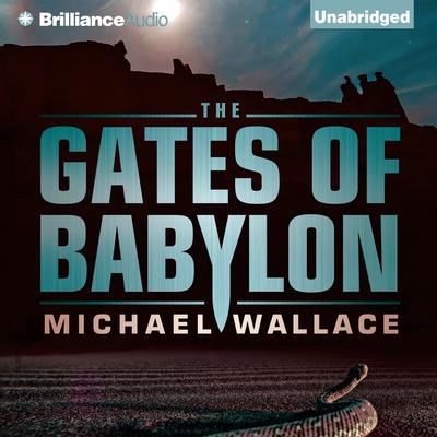 The Gates of Babylon Audiobook, by Michael Wallace