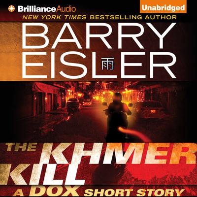 The Khmer Kill: A Dox Short Story Audiobook, by Barry Eisler