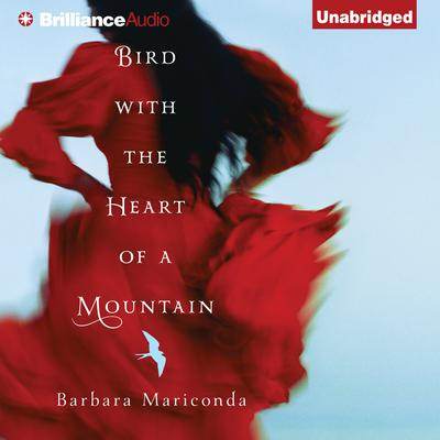 Bird With the Heart of a Mountain Audiobook, by Barbara Mariconda